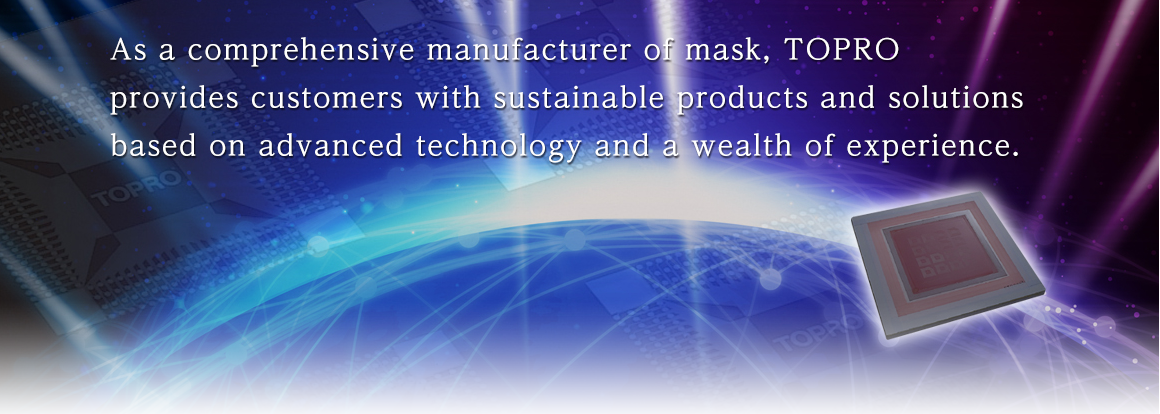 As a comprehensive manufacturer of mask, TOPRO provides customers with sustainable products and solutions based on advanced technology and a wealth of experience.